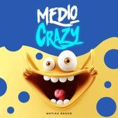 Medio Crazy (Remix) de Matias Deago