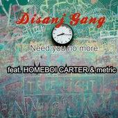 Need You No More de Disanj Gang