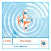 Me Explica (2008, Versão 2.0) de Pato Fu