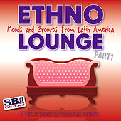 Ethno Lounge ..... From Latin America - Part 1 by Various Artists