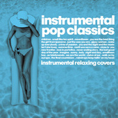 Instrumental Pop Classics (Instrumental relaxing covers) by Various Artists