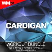 Cardigan (Workout Bundle / Even 32 Count Phrasing) by Workout Music Tv