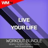 Live Your Life (Workout Bundle / Even 32 Count Phrasing) fra Workout Music Tv