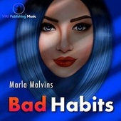 Bad Habits de Marla Malvins