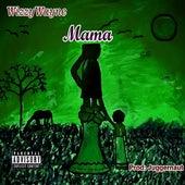 Mama by Wheezy Wayne
