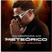Só Pedrada 4.0 (Meteórico) (Ao Vivo) de Thiago Aquino