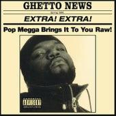 Ghetto News by Pop Megga