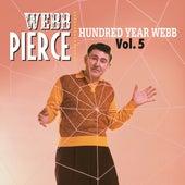Hundred Year Webb, Vol. 5 by Webb Pierce