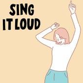 Sing It Loud von Various Artists