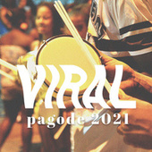 Viral Pagode 2021 by Various Artists