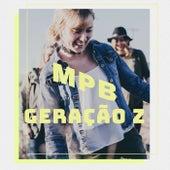 MPB Geração Z by Various Artists