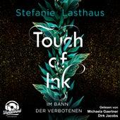 Im Bann der Verbotenen - Touch of Ink, Band 2 (Ungekürzt) von Stefanie Lasthaus