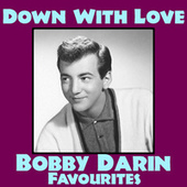 Down With Love Bobby Darin Favourites by Bobby Darin
