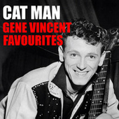 Cat Man Gene Vincent Favourites von Gene Vincent