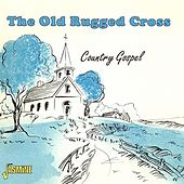 The Old Rugged Cross - Country Gospel by Various Artists