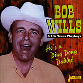 He's A Ding Dong Daddy! by Bob Wills & His Texas Playboys