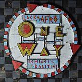Lack of Afro Presents: One Way (Remixes & Rarities) van Various Artists