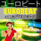 Top 50 Eurobeat Champions de Various Artists