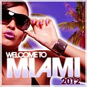 Welcome to Miami 2012 von Various Artists