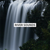 River Sounds Of Rain by River Sounds