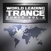 World Leading Trance Tunes, Vol. 2 (Ultimate Greatest Vocal & Progressive Club Anthems) by Various Artists