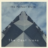 The Perfect Storm by The Cast Irons