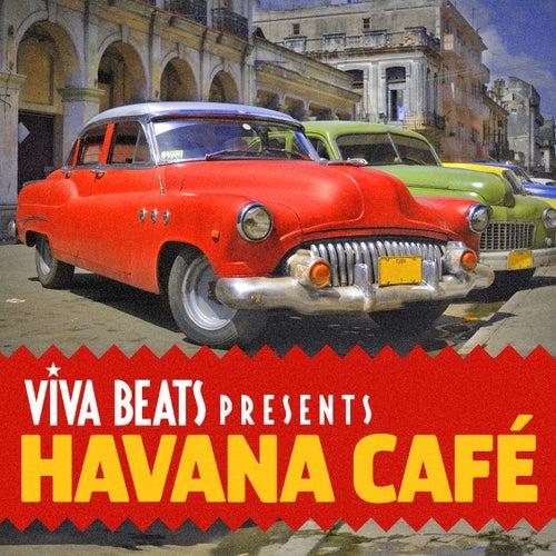 Viva! Beats Presents Havana Cafe by Various Artists