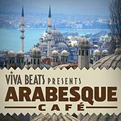 Viva! Beats Presents Arabesque Cafe by Various Artists