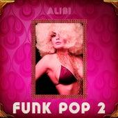 Funk Pop, Vol. 2 de Alibi Music