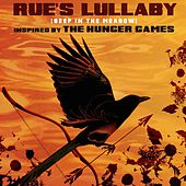Rue's Lullaby (Deep In The Meadow) (Inspired by the Motion Picture The Hunger Games) by The Taliesin Orchestra