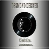 What Is Man (Acoustic Version 1) by Desmond Dekker