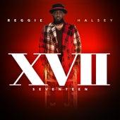 XVII Seventeen by Reggie Halsey