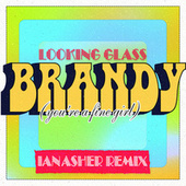 Brandy (You're a Fine Girl) (Ian Asher Remix) by Looking Glass