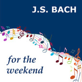 Bach for the Weekend von Various Artists
