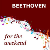 Beethoven for the Weekend de Various Artists