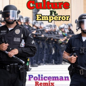 Policeman (Remix) by Culture