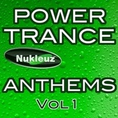 Nukleuz: Power Trance Anthems 1 by Various Aritsts