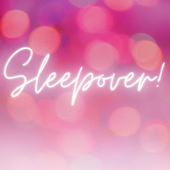 Sleepover! by Various Artists