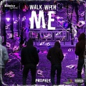 Walk with Me by Prophet