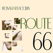Route 66 by Rosa Marya Colin