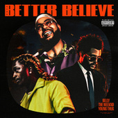 Better Believe(feat. Young Thug & The Weeknd) by Belly