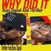 Why Did It (feat. Thriller) by Busy Signal