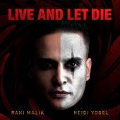 Live and Let Die (feat. Heidi Vogel) by Rahi Malik
