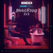 Banheirinho 2x2 (Luckas Remix) de Bruninho & Davi