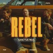 Rebel by Sanctus Real