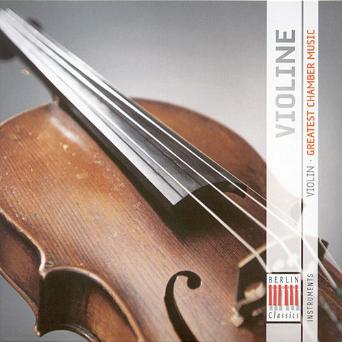 Violin (Greatest Chamber Music) by Various Artists