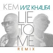Lie To Me (Remix) de Kem
