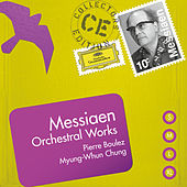 Messiaen: Orchestral Works von Pierre Boulez