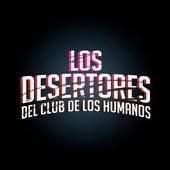 Los Desertores del Club de los Humanos by Los Desertores del Club de los Humanos
