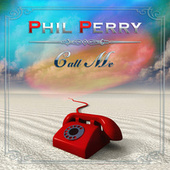 Call Me (Re-Recorded) de Phil Perry